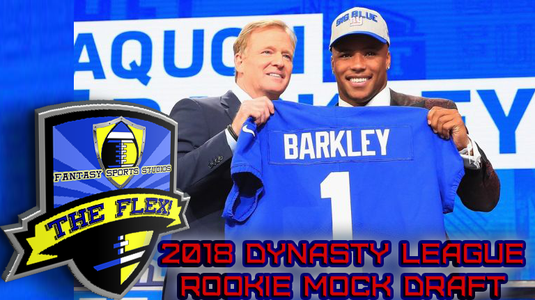 2018 NFL DYNASTY LEAGUE ROOKIE MOCK DRAFT